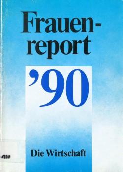 """Cover """"Frauenreport `90"""". Verlag Die Wirtschaft Berlin GmbH, 1990 / Veröffentlichung mit freundlicher Genehmigung der HUSS-MEDIEN GmbH"""