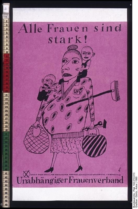 """Plakat des Unabhängigen Frauenverbandes mit Slogan """"Alle Frauen sind stark!"""" zur Volkskammerwahl am 18. März 1990. Quelle: Bundesarchiv, Plak 102-014-013"""